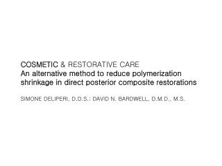 COSMETIC  & RESTORATIVE CARE An alternative method to reduce polymerization shrinkage in direct posterior composite rest