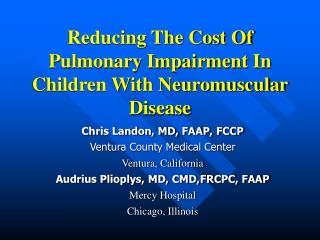 Reducing The Cost Of Pulmonary Impairment In Children With Neuromuscular Disease