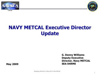NAVY METCAL Executive Director Update May 2009