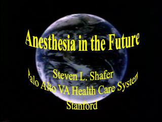 Anesthesia in the Future