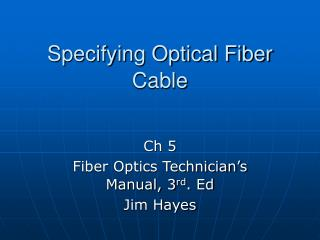 Specifying Optical Fiber Cable