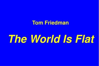 Tom Friedman The World Is Flat