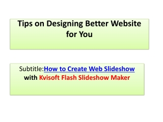 Tips on Designing Better Website for You