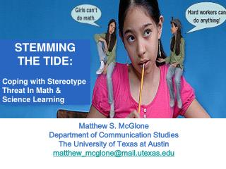 STEMMING  THE TIDE: Coping with Stereotype Threat In Math & Science Learning