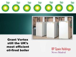 BP Spain Holdings News Madrid: Grant Vortex still the UK's m