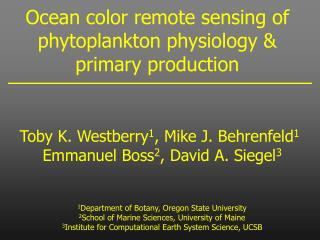 Ocean color remote sensing of phytoplankton physiology & primary production