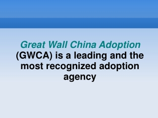 Great Wall China Adoption  is a leading adoption agency