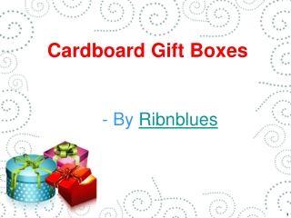 Protect Your Gift by Using Amazing Cardboard Gift Box