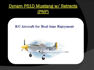 Grayson Hobby - Dynam P51D Mustang w/ Retracts (PNP)