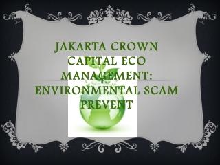 Jakarta Crown Capital Eco Management: Environmental Scam