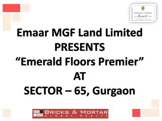 bricks and mortar {emerald floors premier phase 3} 9560092570+gurgaon emaar mgf projects