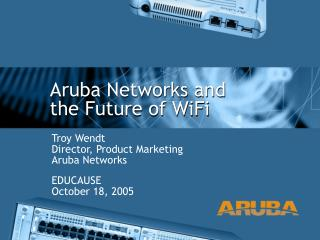Aruba Networks and the Future of WiFi