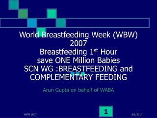 World Breastfeeding Week WBW 2007 Breastfeeding 1 st Hour ...