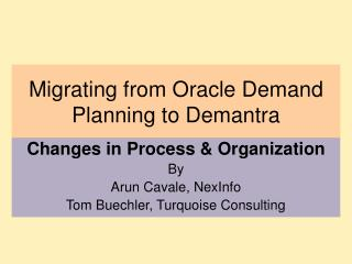 Migrating from  Oracle Demand Planning to Demantra