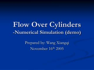 Flow Over Cylinders -Numerical Simulation (demo)