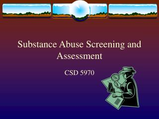 Substance Abuse Screening and Assessment