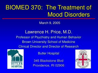BIOMED 370:  The Treatment of 		              Mood Disorders March 9, 2005
