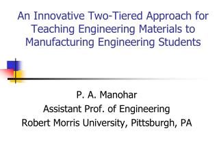 An Innovative Two-Tiered Approach for Teaching Engineering Materials to Manufacturing Engineering Students