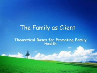 The Family as Client