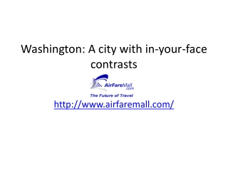 airfaremall.com -Washington A city with in-your-face contras