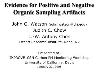 Evidence for Positive and Negative Organic Sampling Artifacts