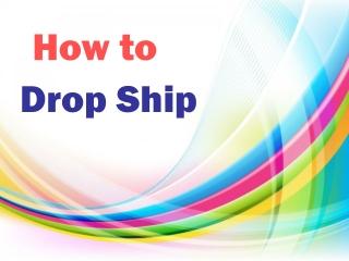 How to drop shipp