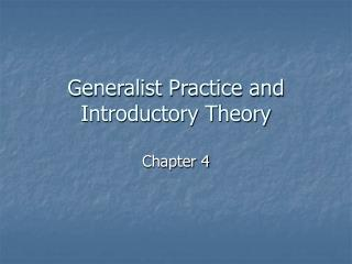 Generalist Practice and Introductory Theory