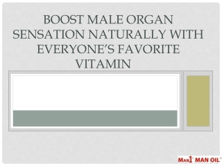 Boost Male Organ Sensation Naturally with Everyone's Favorit