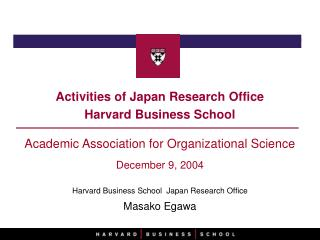 Activities of Japan Research Office Harvard Business School