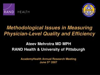 Methodological Issues in Measuring Physician-Level Quality and Efficiency