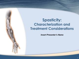 Spasticity: Characterization and Treatment Considerations