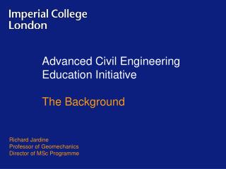 Advanced Civil Engineering Education Initiative The Background