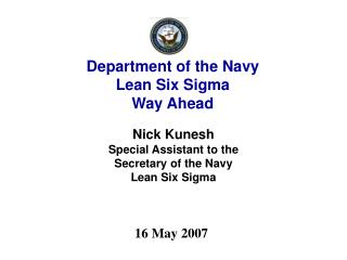 Department of the Navy Lean Six Sigma  Way Ahead