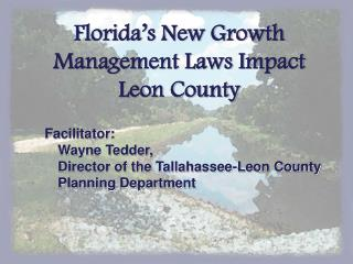 Florida s New Growth Management Laws Impact Leon County