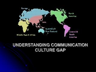 UNDERSTANDING COMMUNICATION CULTURE GAP