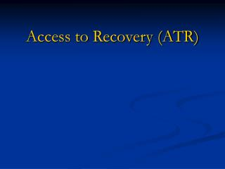 Access to Recovery (ATR)