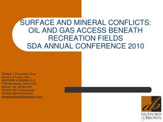 SURFACE AND MINERAL CONFLICTS: OIL AND GAS ACCESS BENEATH RECREATION FIELDS SDA ANNUAL CONFERENCE 2010