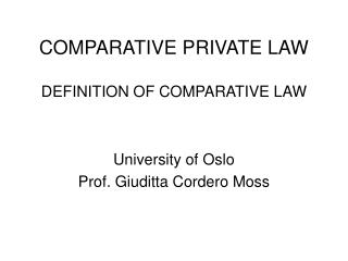 COMPARATIVE PRIVATE LAW DEFINITION OF COMPARATIVE LAW