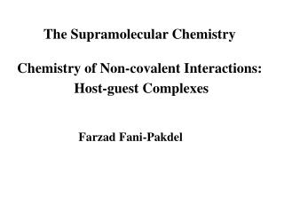The Supramolecular Chemistry Chemistry of Non-covalent Interactions:  Host-guest Complexes