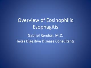 Overview of Eosinophilic Esophagitis