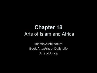 Chapter 18 Arts of Islam and Africa