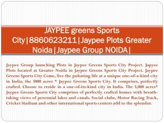 jaypee plots noida|8860623211|jaypee greens sports city|jayp