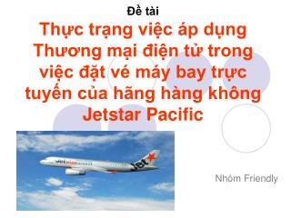 t i Thc trng vic  p dng Thuong mi din t trong vic dt v  m y bay trc tuyn ca h ng h ng kh ng Jetstar Pacific