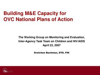 Building M&E Capacity for  OVC National Plans of Action