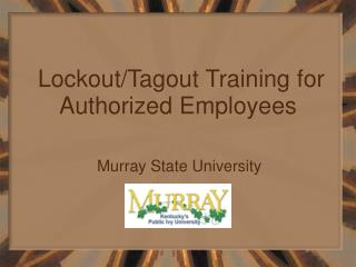 Lockout/Tagout Training for Authorized Employees