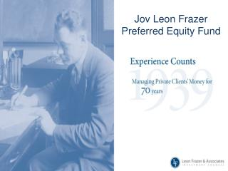 Jov Leon Frazer  Preferred Equity Fund