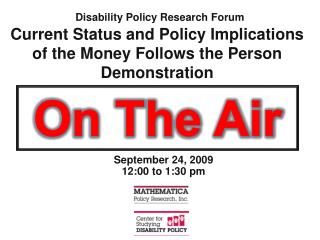 Current Status and Policy Implications of the Money Follows the Person Demonstration