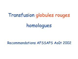Transfusion  globules rouges  homologues