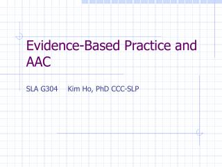 Evidence-Based Practice and AAC