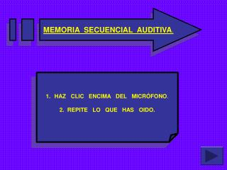 MEMORIA  SECUENCIAL  AUDITIVA .